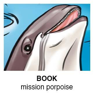 Mission Porpoise